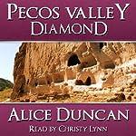 Pecos Valley Diamond   Alice Duncan