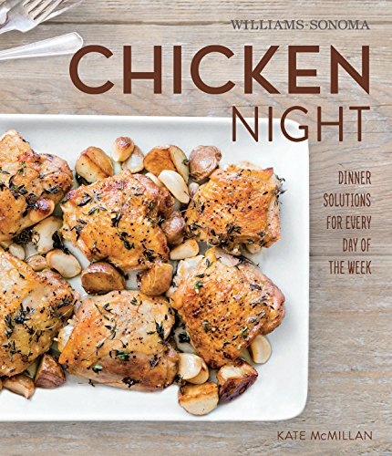 Chicken Night (Williams-Sonoma) by Kate McMillan