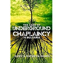 The Case of Underground Chaplaincy in Bulgaria