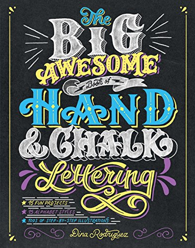 The Big Awesome Book of Hand & Chalk Lettering [Rodriguez, Dina] (Tapa Blanda)