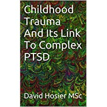 Childhood Trauma And Its Link To Complex PTSD