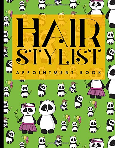 Download Hair Stylist Appointment Book: 2 Columns Appointment Organizer Planner, Cute Appointment Book, Timed Appointment Book, Cute Panda Cover (Volume 36) ebook