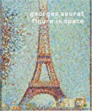 Georges Seurat: Figure in Space, Christoph Becker, Gottfried Boehm, Wilhelm Genazino, 3775724397