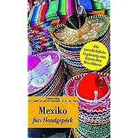 Mexiko fürs Handgepäck: Geschichten und Berichte - Ein Kulturkompass (Unionsverlag Taschenbücher)