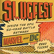 Slugfest: Inside the Epic, 50-Year Battle Between Marvel and DC Audiobook by Reed Tucker Narrated by Will Collyer