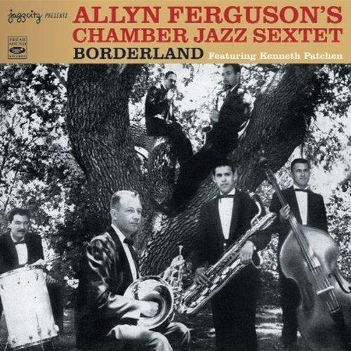Borderland Featuring Kenneth Patchen (Jazz Chamber Sextet)