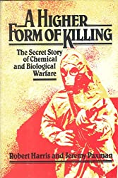 A Higher Form of Killing : The Secret History of Chemical and Biological Warfare