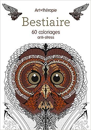 En ligne Bestiaire 60 coloriages anti-stress pdf epub