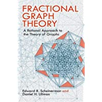 Fractional Graph Theory: A Rational Approach to the Theory of Graphs (Dover Books on Mathematics)