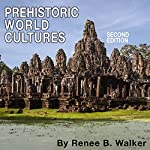 Prehistoric World Cultures | Renee Walker