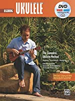 The Complete Ukulele Method -- Beginning Ukulele (Book, DVD & Online Audio & Video) (Complete Method)
