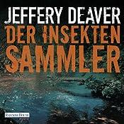 Der Insektensammler (Lincoln Rhyme 3) | Jeffery Deaver