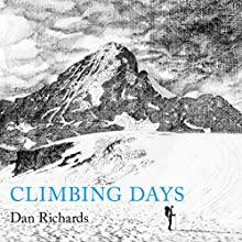 Climbing Days Audiobook by Dan Richards Narrated by Malcolm Hamilton