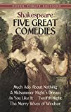 Image of Five Great Comedies: Much Ado About Nothing, Twelfth Night, A Midsummer Night's Dream, As You Like It and The Merry Wives of Windsor (Dover Thrift Editions)