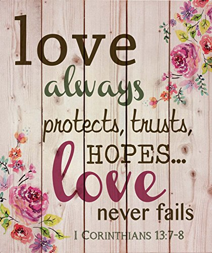 Love Always Protects, Trusts, Hopes and Never Fails 21 x 18 Wood Pallet Wall Art Sign Plaque