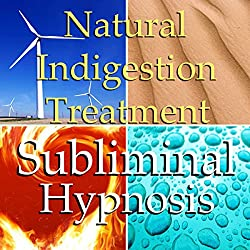 Natural Indigestion Treatment Subliminal Affirmations
