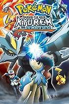 Pokémon the Movie: Kyurem vs. The Sword of Justice  Directed by Kunihiko Yuyama