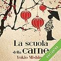 La scuola della carne Audiobook by Yukio Mishima Narrated by Davide Marzi