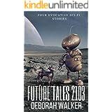 Future Tales 2103: Four Evocative Sci-Fi Short Stories (Future Tales 2100 Book 7)