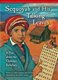 img - for Sequoyah and His Talking Leaves: A Play About the Cherokee Syllabary (Setting the Stage for Fluency) book / textbook / text book