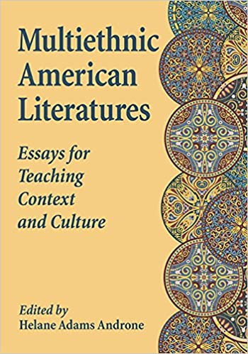 com multiethnic american literatures essays for teaching  multiethnic american literatures essays for teaching context and culture