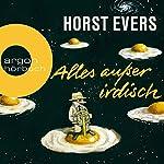 Alles außer irdisch | Horst Evers