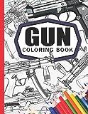 Gun Coloring Book: Adult Coloring Book for Grown-Ups