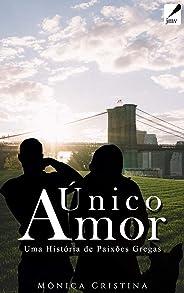 Único Amor (Paixões Gregas Livro 10)