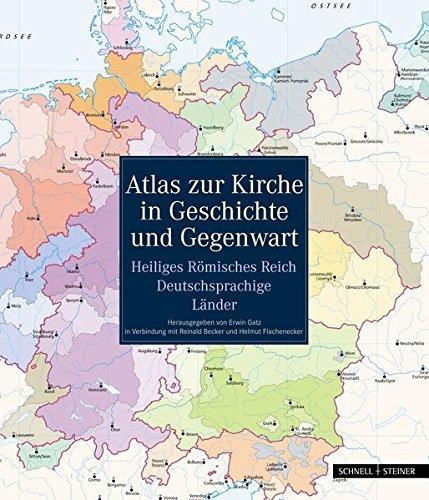 Atlas zur Kirche in Geschichte und Gegenwart: Heiliges Römisches Reich - Deutschsprachige Länder