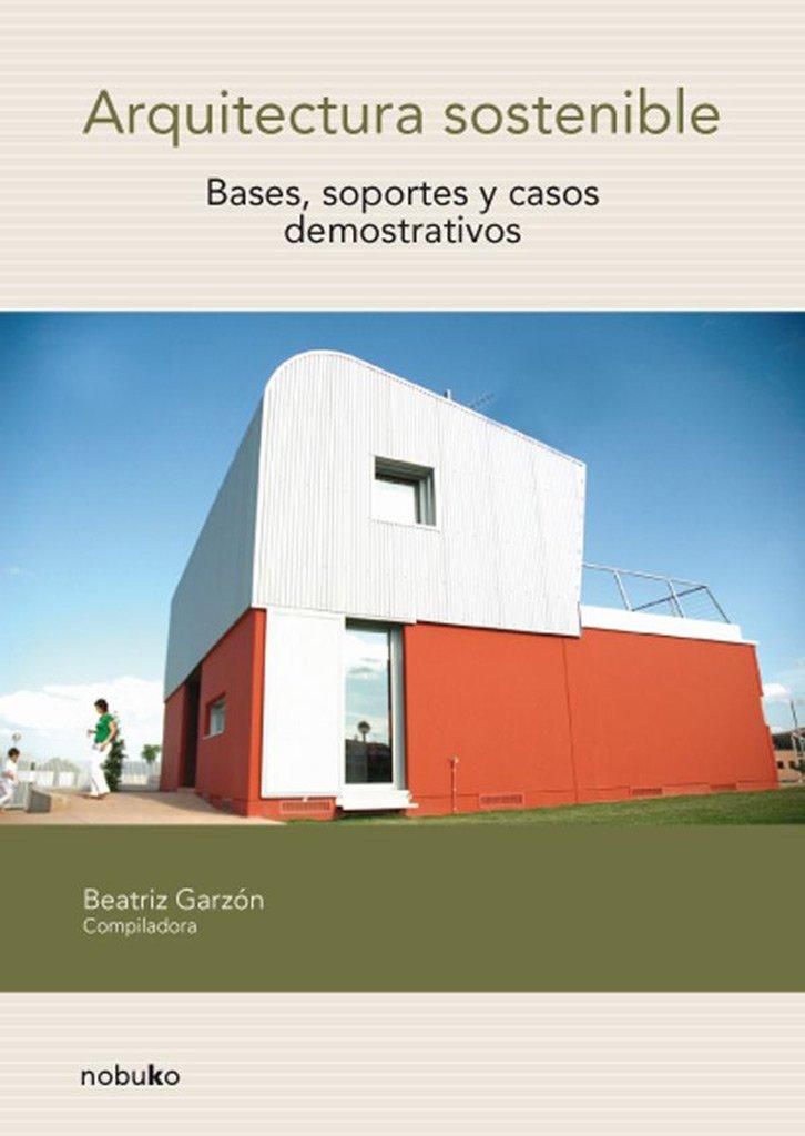 Arquitectura sostenible Tapa blanda – 20 jun 2018 Vv.Aa Nobuko 9875842958 Spanish: Adult Nonfiction
