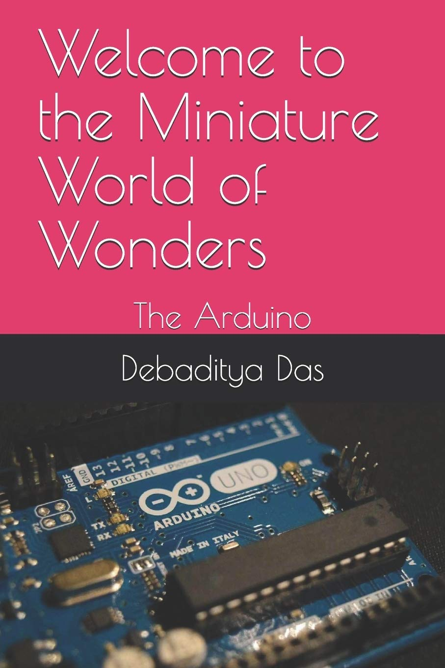 Welcome to the Miniature World of Wonders: The Arduino 1: Amazon ...