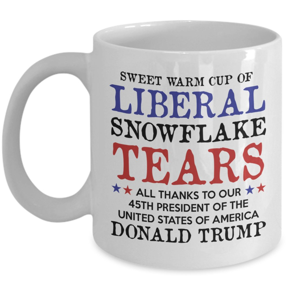 Liberal Tears Mug - Sweet Warm Cup Of Liberal Tears - 45th POTUS Trump Coffee Mug - - Funny Snowflake Novelty 11oz Cup - Proud MAGA Republican, Conservative, American Gift For Him Her - MyCuppaJoy