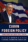 Cuban Foreign Policy: Transformation under Raúl