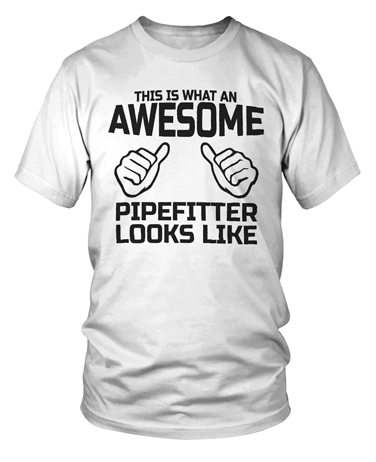 This Is What an Awesome Pipe Fitter Looks Like T-Shirt