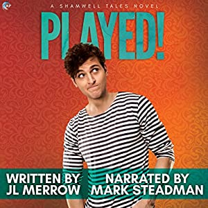 Audio Book Review: Played! by JL Merrow (Author) & Mark Steadman (Narrator)