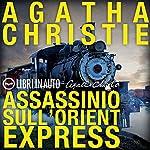Assassinio sull'Orient Express: Un mistero per Hercule Poirot | Agatha Christie