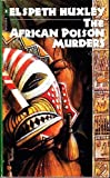The African Poison Murders, Elspeth Huxley, 0140112561