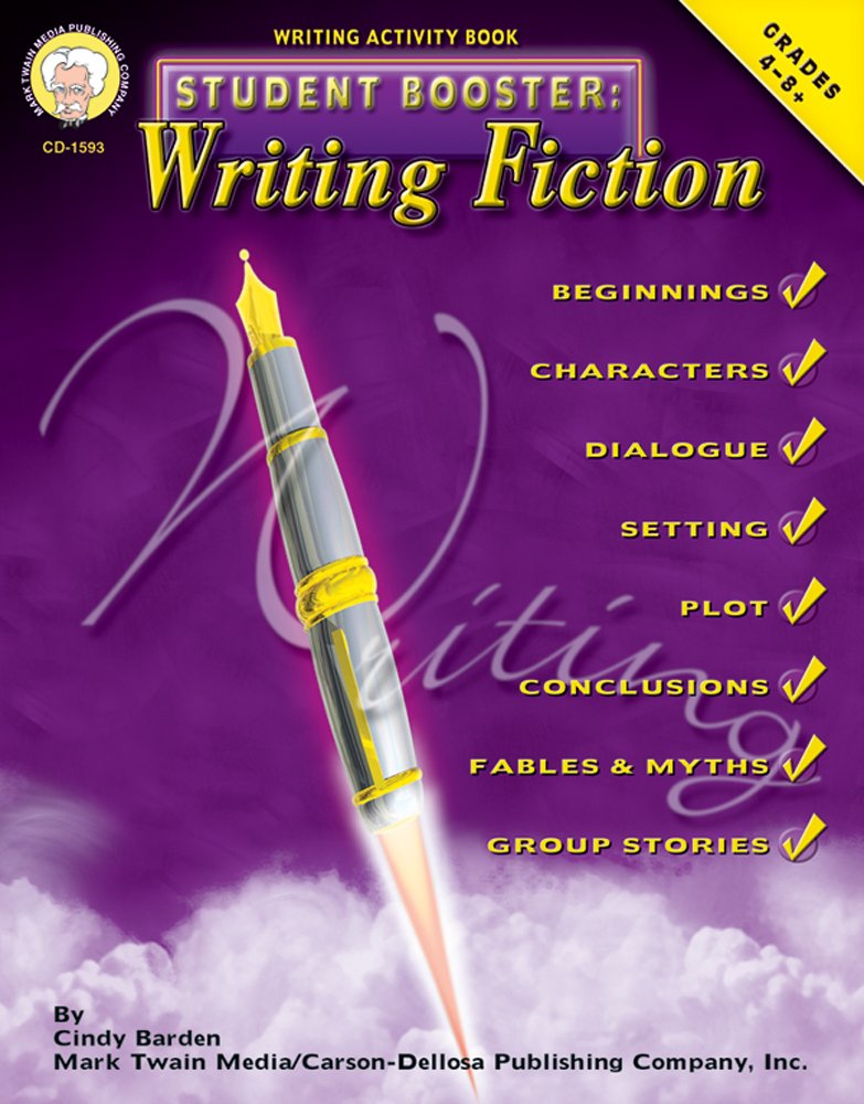 Read Online Student Booster: Writing Fiction, Grades 4 - 8 ebook