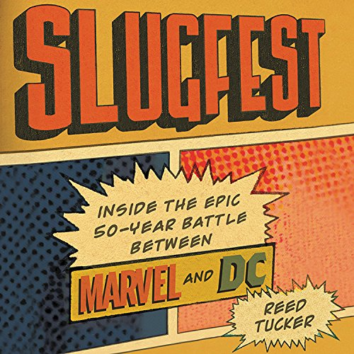 Slugfest: Inside the Epic, 50-year Battle Between Marvel and Dc - Library Edition by Blackstone Pub