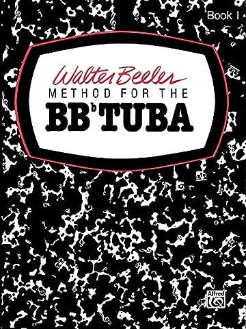 Walter Beeler Method for the BB-flat Tuba, Bk 1 (Walter Beeler Series for Brass Instruments) - Bb Tuba