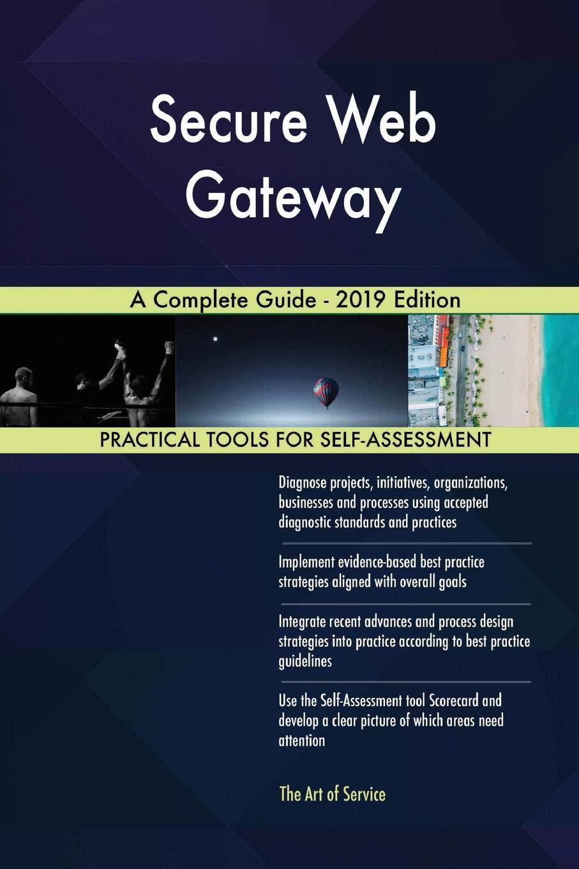 Secure Web Gateway A Complete Guide 2019 Edition Blokdyk Gerardus 9780655542766 Amazon Com Books Development of scientific processes (dev) 30% 2. amazon com