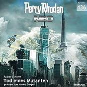 Tod eines Mutanten (Perry Rhodan NEO 136) | Rainer Schorm
