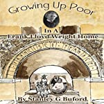 Growing Up Poor in a Frank Lloyd Wright Home | Stanley G. Buford