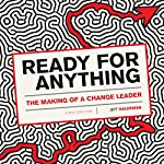 Ready for Anything: The Making of a Change Leader | Jeff Haldeman