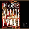 Never Enough Audiobook by Joe McGinniss Narrated by Michael McConnohie