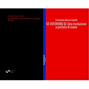 SE VOTEREMO SI: Una rivoluzione a portata di mano (Italian Edition)
