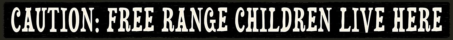 My Word! Caution: Free Range Children 1.5 x 16, Black with Cream Lettering