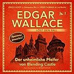 Der unheimliche Pfeifer von Blending Castle (Edgar Wallace löst den Fall 1) | Dietmar Kuegler