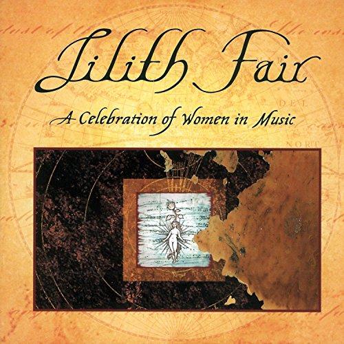 Lilith Fair: A Celebration of ...