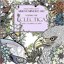 Amazon.com: Eclectica: Adult Colouring Escapism (Absent ...
